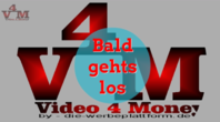 NEU Informationen zu video4money DEUTSCHE PLATTFORM